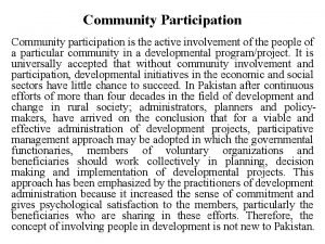 Community Participation Community participation is the active involvement