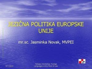 JEZINA POLITIKA EUROPSKE UNIJE mr sc Jasminka Novak