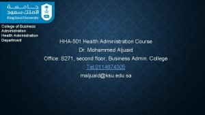 College of Business Administration Health Administration Department HHA501