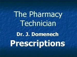 The Pharmacy Technician Dr J Domenech Prescriptions Chapter