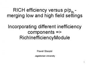 RICH efficiency versus ppth merging low and high