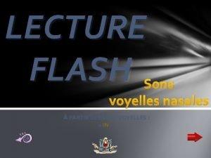 LECTURE FLASH Sons voyelles nasales PARTIR DES SONS