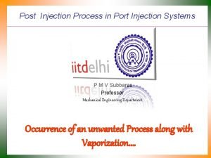 Post Injection Process in Port Injection Systems P