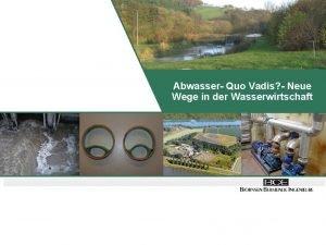 Abwasser Quo Vadis Neue Wege in der Wasserwirtschaft