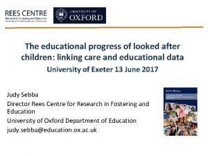 The educational progress of looked after children linking