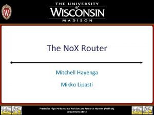 The No X Router Mitchell Hayenga Mikko Lipasti