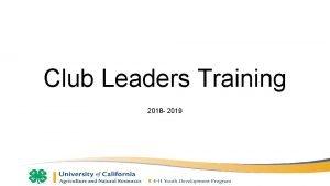 Club Leaders Training 2018 2019 Community Club Leader