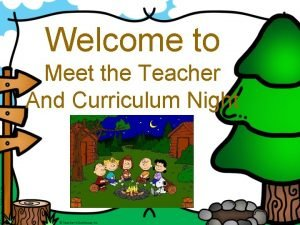 Welcome to Meet the Teacher And Curriculum Night