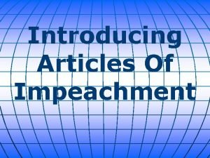 Introducing Articles Of Impeachment House Democrats plan to
