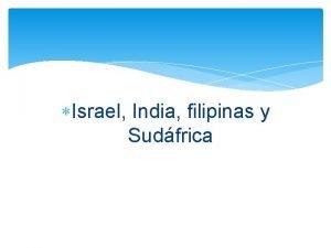 Israel India filipinas y Sudfrica Israel Naci el