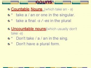 nouns Countable Nouns which take an s take