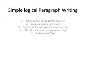 Simple logical Paragraph Writing 1 Introducing a paragraph