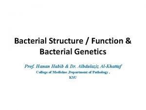 Bacterial Structure Function Bacterial Genetics Prof Hanan Habib