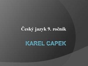 esk jazyk 9 ronk KAREL APEK Kovka Vyluti