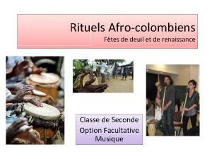 Rituels Afrocolombiens Ftes de deuil et de renaissance