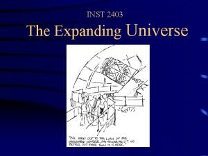 INST 2403 The Expanding Universe INST 2403 The