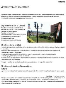 Interna VICERRECTORADO ACADMICO El Vicerrectorado Acadmico de la
