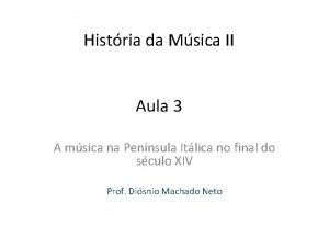 Histria da Msica II Aula 3 A msica