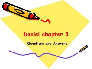 Daniel chapter 3 Questions and Answers Daniel chapter