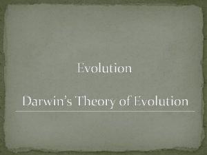 Evolution Darwins Theory of Evolution Charles Darwin 1809