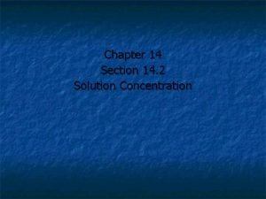 Chapter 14 Section 14 2 Solution Concentration Solution