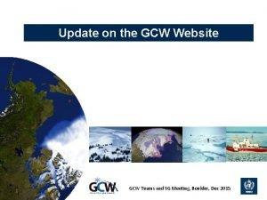 Update on the GCW Website 1 GCW Teams