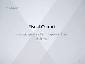 REPUBLIC OF SLOVENIA MINISTRY OF FINANCE Fiscal Council