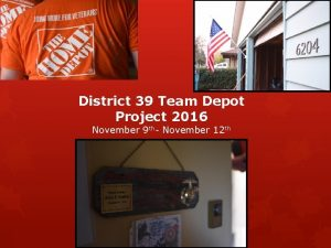 District 39 Team Depot Project 2016 November 9