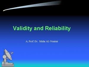 Validity and Reliability A Prof Dr Maha ALNuaimi