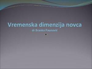 Vremenska dimenzija novca dr Branka Paunovi prihvatiti ili