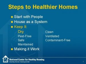 Steps to Healthier Homes Start with People n