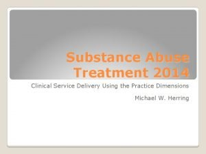 Substance Abuse Treatment 2014 Clinical Service Delivery Using