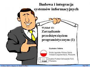 Budowa i integracja systemw informacyjnych Wykad 13 Zarzdzanie