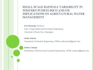 SMALLSCALE RAINFALL VARIABILITY IN WESTERN PUERTO RICO AND