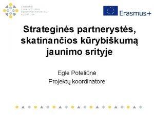 Strategins partnerysts skatinanios krybikum jaunimo srityje Egl Potelin