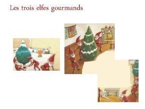 Les trois elfes gourmands Texte Les trois elfes
