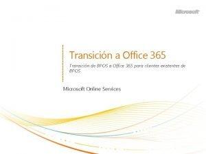 Transicin a Office 365 Transicin de BPOS a