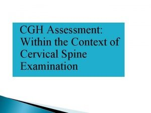 CGH Assessment Within the Context of Cervical Spine