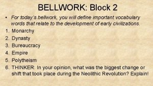 BELLWORK Block 2 For todays bellwork you will
