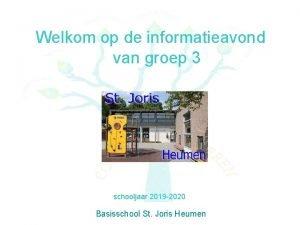 Welkom op de informatieavond van groep 3 schooljaar