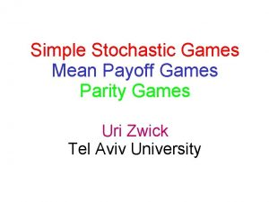 Simple Stochastic Games Mean Payoff Games Parity Games
