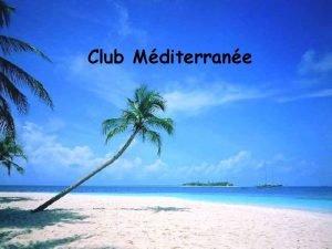 Club Mditerrane Rsum Vocabulaire Introduction du Club Med