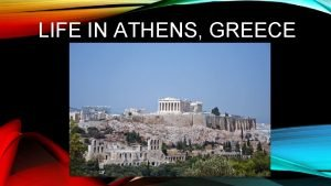 LIFE IN ATHENS GREECE ATHENS Named after Athena