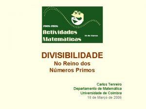 DIVISIBILIDADE No Reino dos Nmeros Primos Carlos Tenreiro