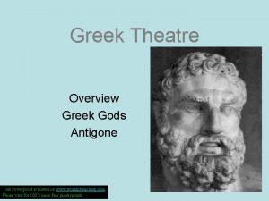 Greek Theatre Overview Greek Gods Antigone This Powerpoint