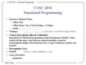 COSC 4 P 41 Functional Programming COSC 4