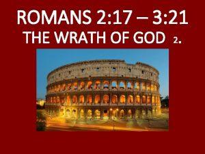 ROMANS 2 17 3 21 THE WRATH OF