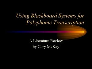 Using Blackboard Systems for Polyphonic Transcription A Literature