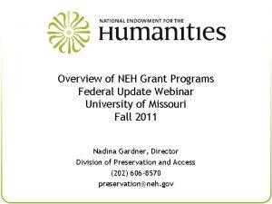 Overview of NEH Grant Programs Federal Update Webinar