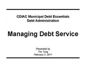 CDIAC Municipal Debt Essentials Debt Administration Managing Debt